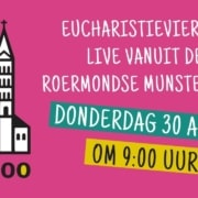 Eucharistieviering donderdag 30 april 2020