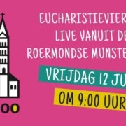 Eucharistieviering vrijdag 12 juni 2020