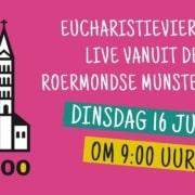 Eucharistieviering dinsdag 16 juni 2020
