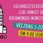 Eucharistieviering vrijdag 5 juni 2020