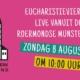 Eucharistieviering op zondag 8 augustus 2021